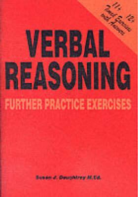 Verbal Reasoning Further Practice Exercises by Susan J. Daughtrey