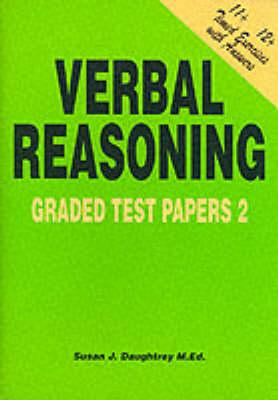 Verbal Reasoning Graded Test Papers by Susan J. Daughtrey