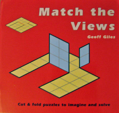 Match the Views Cut and Fold Puzzles to Imagine and Solve by Geoff Giles
