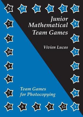 Junior Mathematical Team Games by Vivian Lucas