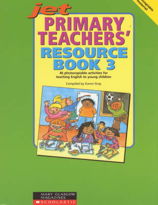 Primary Teachers' Resource Book 03 Photocopiable Actvities for Teaching English to Children by