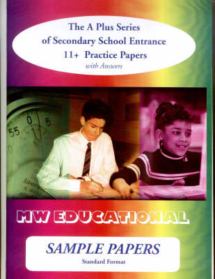 Sample Papers Standard Format Secondary School Entrance - 11+ Practice Papers by Mark Chatterton, MW Educational
