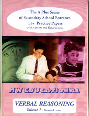Verbal Reasoning with Answers The A-plus Series of Secondary School Entrance 11+ Practice Papers by Mark Chatterton