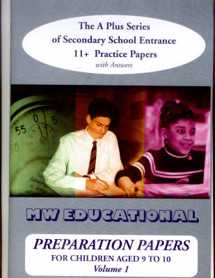 Preparation Papers The A Plus Series of Secondary School Entrance 11+ Practice Papers by Mark Chatterton