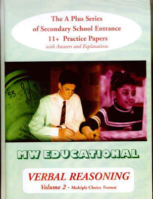 Verbal Reasoning Multiple Choice Format The A Plus Series of Secondary School Entrance 11+ Practice Papers by Mark Chatterton