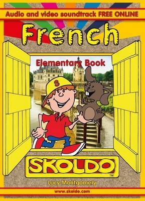 French: Elementary Book (Skoldo) by Lucy Montgomery
