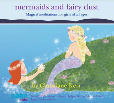 Mermaids and Fairy Dust by Christiane Kerr