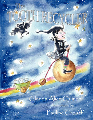 The Tooth Recycler by Glenda Alice Quinnell