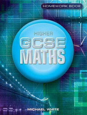Higher GCSE Maths Homework Book Higher Homework by Michael White