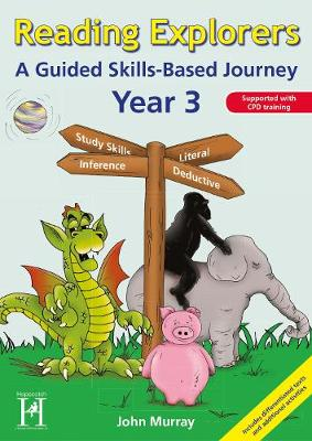 Reading Explorers - Year 3 A Guided Skills-based Journey by John Murray