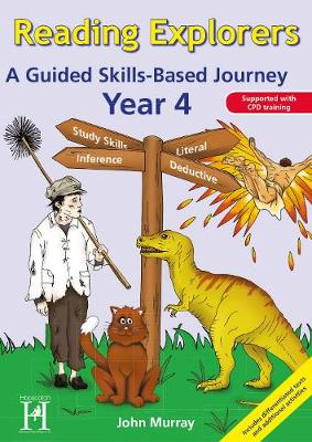 Reading Explorers Year 4 A Guided Skills-based Journey by John Murray