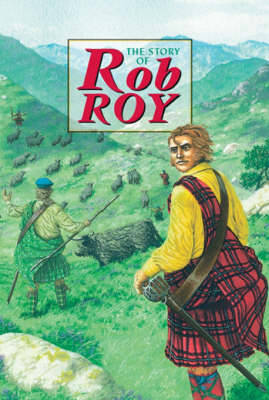 Story of Rob Roy by David Ross