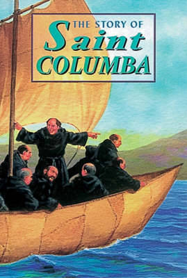 The Story of Iona and Saint Columba by David Ross