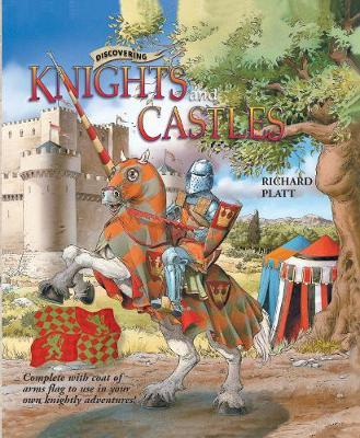 Discovering Knights & Castles by Richard Platt