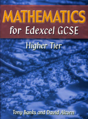 Mathematics for Edexcel GCSE Higher Tier by Tony Banks, David Alcorn