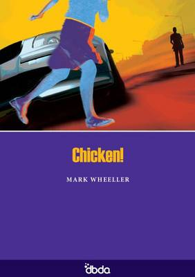 Chicken! by Mark Wheeller