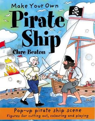 Make Your Own Pirate Ship by Clare Beaton