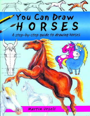 You Can Draw Horses by Martin Ursell