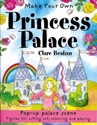 Make Your Own Princess Palace by Clare Beaton
