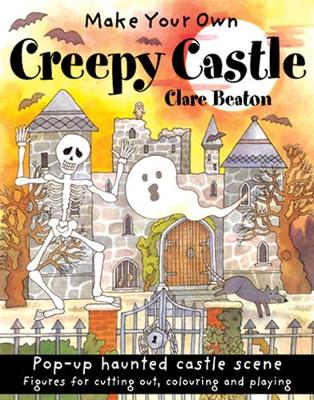 Make Your Own Creepy Castle by Clare Beaton
