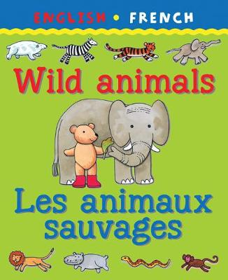 Wild Animals/Les Animaux Savagaes by Catherine Bruzzone