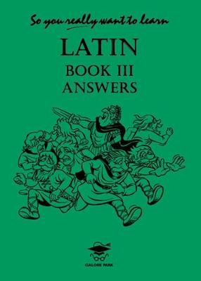 So You Really Want to Learn Latin Book III Answer Book by N. R. R. Oulton