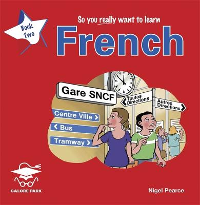 So You Really Want to Learn French Book 2 Audio CD by Galore Park