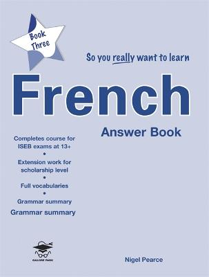 So You Really Want to Learn French Book 3 Answer Book by Nigel Pearce