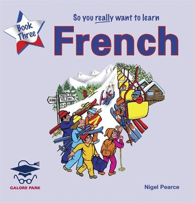 So You Really Want to Learn French Book 3 Audio CD by Galore Park