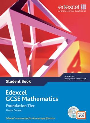Edexcel GCSE Maths 2006: Linear Foundation Student Book and Active Book with CDROM by Tony Clough, Trevor Johnson, Rob Summerson, Michael Flowers