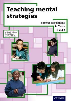 Teaching Mental Strategies Years 1 & 2 by Carole Skinner, Sheila Ebbutt, Fran Mosley