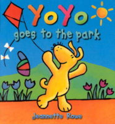 Yo Yo Goes to the Park by Jeanette Rowe