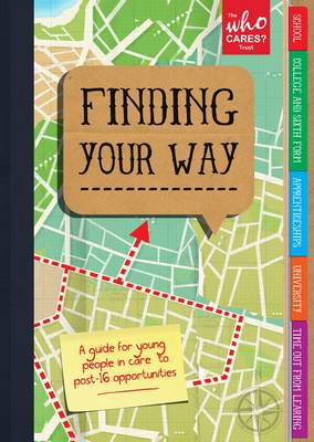 Finding Your Way A Guide for Young People in Care to Post- 16 Opportunities by