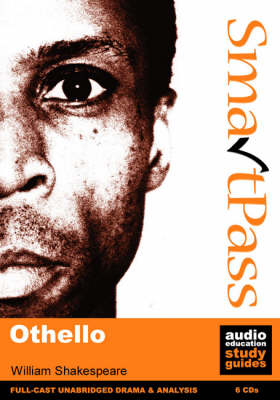 Othello SmartPass Audio Education Study Guide by William Shakespeare, Jonathan Lomas