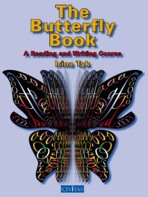 The Butterfly Book A Reading and Writing Course by Irina Tyk