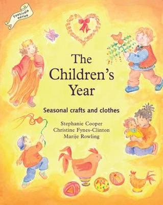 Children's Year, The Seasonal Crafts and Clothes by Stephanie Cooper, Christine Fynes-Clinton