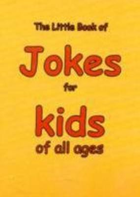 The Little Book of Jokes for Kids of All Ages by Martin Ellis