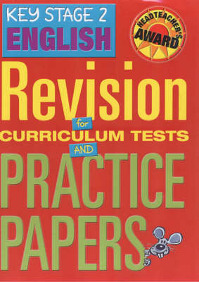 Key Stage 2 English Revision for Curriculum Tests and Practice Papers by Camilla De la Bedoyere, Christine Warwick