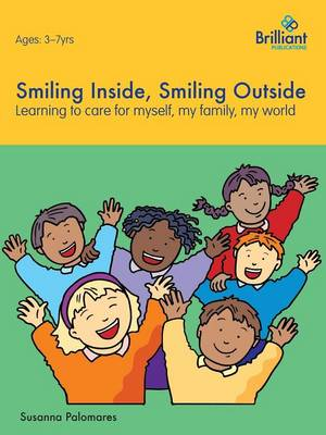 Smiling Inside, Smiling Outside Learning to Care for Myself, My Family, My World by Susanna Palomares