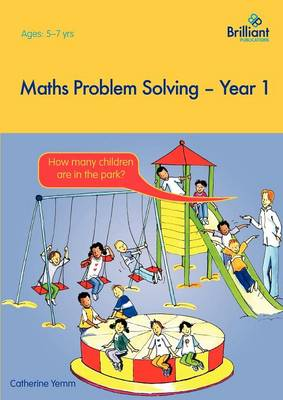Maths Problem Solving, Year 1 by Catherine Yemm