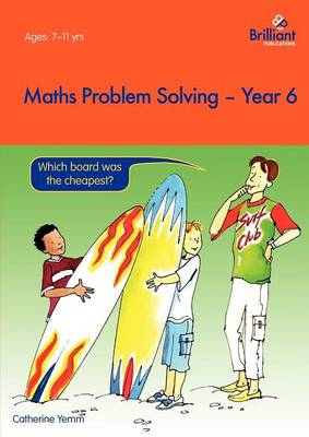 Maths Problem Solving, Year 6 by Catherine Yemm