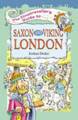 The Timetravellers Guide to Saxon London by Joshua Doder
