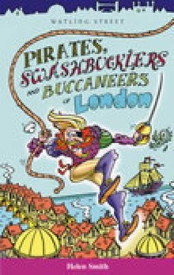 Pirats, Swashbucklers & Buccaneers by Helen, PhD (University of York) Smith