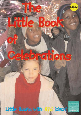The Little Book of Celebrations Little Books with Big Ideas by Dawn Roper