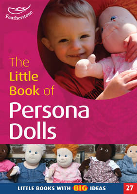 The Little Book of Persona Dolls Little Books with Big Ideas by Marylyn Bowles