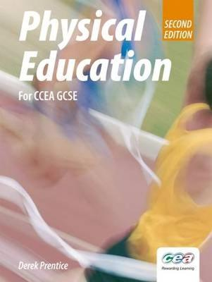 Physical Education for CCEA GCSE by Derek Prentice