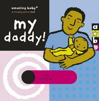 My Daddy Amazing Baby by Emma Dodd