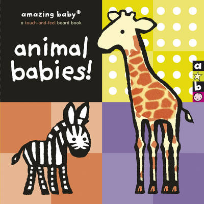 Amazing Baby Animal Babies by Emily Hawkins, Emma Dodd