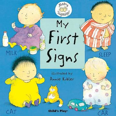 My First Signs BSL (British Sign Language) by Annie Kubler