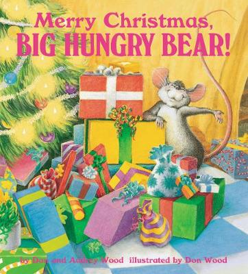 Merry Christmas, Big Hungry Bear! by Don Wood, Audrey Wood